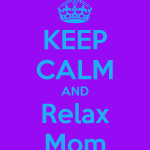keep-calm-and-relax-mom